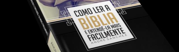 Como ler e entender a Bíblia?